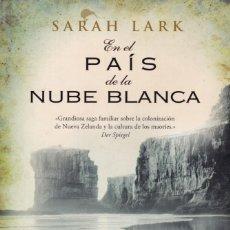 Libros de segunda mano: SARAH LARK - EN EL PAÍS DE LA NUBE BLANCA - EDICIONES B 2011. Lote 151925546