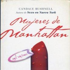Libros de segunda mano: MUJERES DE MANHATTAN, CANDACE BUSHNELL. Lote 151949118