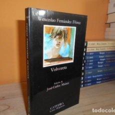 Libros de segunda mano: VOLVORETA / WENCESLAO FERNANDEZ FLOREZ / ED.CATEDRA. Lote 152032262