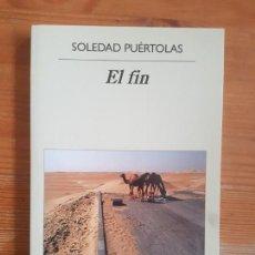 Libros de segunda mano: EL FIN SOLEDAD PUERTOLAS PUBLICADO POR ANAGRAMA (2015) 164PP. Lote 152047158