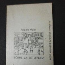 Libros de segunda mano: ROBERT MUSIL, SOBRE LA ESTUPIDEZ . Lote 152047366