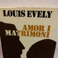 Libros de segunda mano: BJS.LOUIS EVELY.AMOR I MATRIMONI.EDT, ARIEL.BRUMART TU LIBRERIA.. Lote 152112778