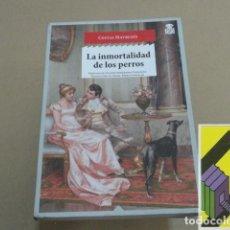 Libros de segunda mano: MAVRUDIS, COSTAS: LA INMORTALIDAD DE LOS PERROS.... Lote 152282082
