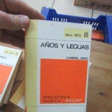 Libros de segunda mano: LIBRO AÑOS Y LEGUAS O GABRIEL MIRÓ RTV 69 SALVAT 1970 L-11029-537. Lote 152287866