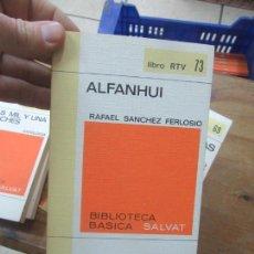 Libros de segunda mano: LIBRO ALFANHUI RAFAEL SANCHEZ FERLOSIO 1970 SALVAT RTV 73 L-11029-538. Lote 152287958