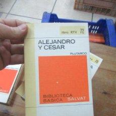 Libros de segunda mano: LIBRO ALEJANDRO Y CESAR RTV 72 1970 SALVAT L-11029-540. Lote 152288182
