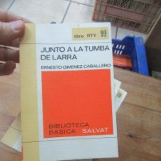 Libros de segunda mano: LIBRO JUNTO A LA TUMBA DE LARRA E. GIMENEZ CABALLERO RTV 99 SALVAT 1970 L-11029-541. Lote 152288626