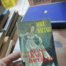 Libros de segunda mano: LIBRO LA REINA DEL BAILE IMPERIAL MIKE WALTARI 1962 ED G.P. L-11029-549. Lote 152289486