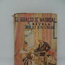 Libros de segunda mano: EL HIDALGO DE MADRIGAL, JULIO ESCOBAR, DEDICADO POR EL AUTOR, 1951. Lote 152345882