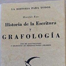 Libros de segunda mano: HISTORIA DE LA ESCRITURA Y GRAFOLOGIA. CON 302 ILUSTRACIONES Y GRAFISMOS DE PERSONALIDADES CELEBRES.. Lote 152380145