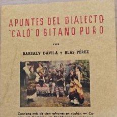 Libros de segunda mano: APUNTES DEL DIALECTO CALO O GITANO PURO. - DAVILA/PEREZ, BARSALY/BLAS.. Lote 152380149