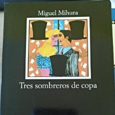 Libros de segunda mano: TRES SOMBREROS DE COPA. - MIHURA, MIGUEL.. Lote 152380213
