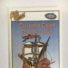 Libros de segunda mano: COLÓN. DIARIO DE A BORDO. TUS LIBROS ANAYA 1992. Lote 152387634