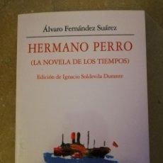 Libros de segunda mano: HERMANO PERRO (LA NOVELA DE LOS TIEMPOS) ÁLVARO FERNÁNDEZ SUÁREZ. Lote 152442214