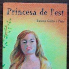 Libros de segunda mano: PRINCESA DE L'EST. RAMON GUITO I PONS. Lote 152452106
