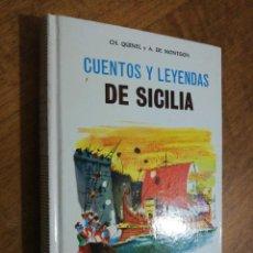 Libros de segunda mano: QUINEL, DE MONTÓN, CUENTOS Y LEYENDAS DE SICILIA . Lote 152493310