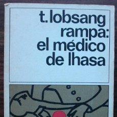 Libros de segunda mano: T. LOBSANG RAMPA: EL MEDICO DE IHASA. Lote 152493814