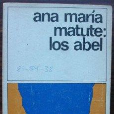 Libros de segunda mano: ANA MARIA MATUTE: LOS ABEL. Lote 152493906