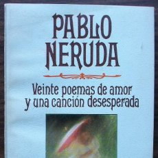 Libros de segunda mano: PABLO NERUDA. VEINTE POEMAS DE AMOR Y UNA CANCION DESESPERADA. Lote 152494434