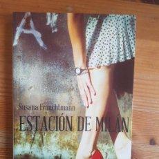 Libros de segunda mano: ESTACIÓN DE MILÁN. FROUCHTMANN CORACHÁN, SUSANAR PLATAFORMA FICCION (2014) 182PP. Lote 152574626