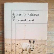 Libros de segunda mano: PASTORAL IRAQUÍ BALTASAR, BASILIO PUBLICADO POR EDICIONES ALFAGUARA (2013) 184PP. Lote 152582466