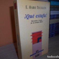 Libros de segunda mano: QUE ESTAFA / E.HARO TECGLEN. Lote 152618834