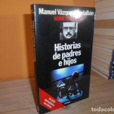 Libros de segunda mano: HISTORIAS DE PADRES E HIJOS / MANUEL VAZQUEZ MONTALBAN. Lote 152749330