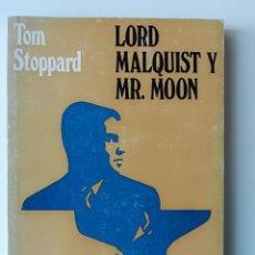 Libros de segunda mano: LORD MALQUIST Y MR. MOON - TOM STOPPARD - ED MONTE ÁVILA 1969 . Lote 152957766
