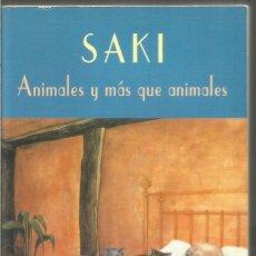 Libros de segunda mano: SAKI. ANIMALES Y MAS QUE ANIMALES. VALDEMAR EL CLUB DIOGENES. Lote 153098293
