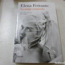 Libros de segunda mano: LA AMIGA ESTUPENDA -ELENA FERRANTE-P 1. Lote 153175530