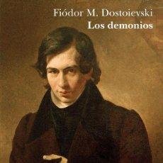 Libros de segunda mano: LOS DEMONIOS. - DOSTOIEVSKI, FIÒDOR M... Lote 153281377