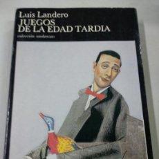 Libros de segunda mano: JUEGOS DE LA EDAD TARDÍA - LANDERO,LUIS. Lote 153408254