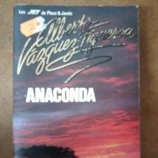 Libros de segunda mano: ANACONDA (ALBERTO VAZQUEZ FIGUEROA) PLAZA & JANES . Lote 153474818