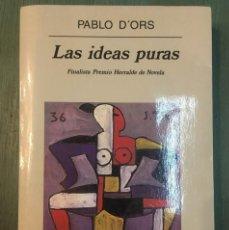 Libros de segunda mano: LAS IDEAS PURAS - PABLO D´ORS. CON AUTÓGRAFO. ANAGRAMA. 1ª EDICIÓN. ANAGRAMA. 2000. COMO NUEVO. . Lote 153571938