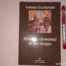Libros de segunda mano: ANTONIO ESCOHOTADO, HISTORIA ELEMENTAL DE LAS DROGAS, 1996. Lote 153575498