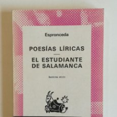 Libros de segunda mano: POESÍAS LÍRICAS, EL ESTUDIANTE DE SALAMANCA, ESPRONCEDA, COLECCIÓN AUSTRAL. Lote 153580546
