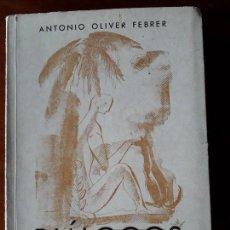 Libros de segunda mano: DIALOGOS CON MI PERRO ANTONIO OLIVER FEBRER PORTADA POR XAM PEDRO QUETGLAS. Lote 153626922