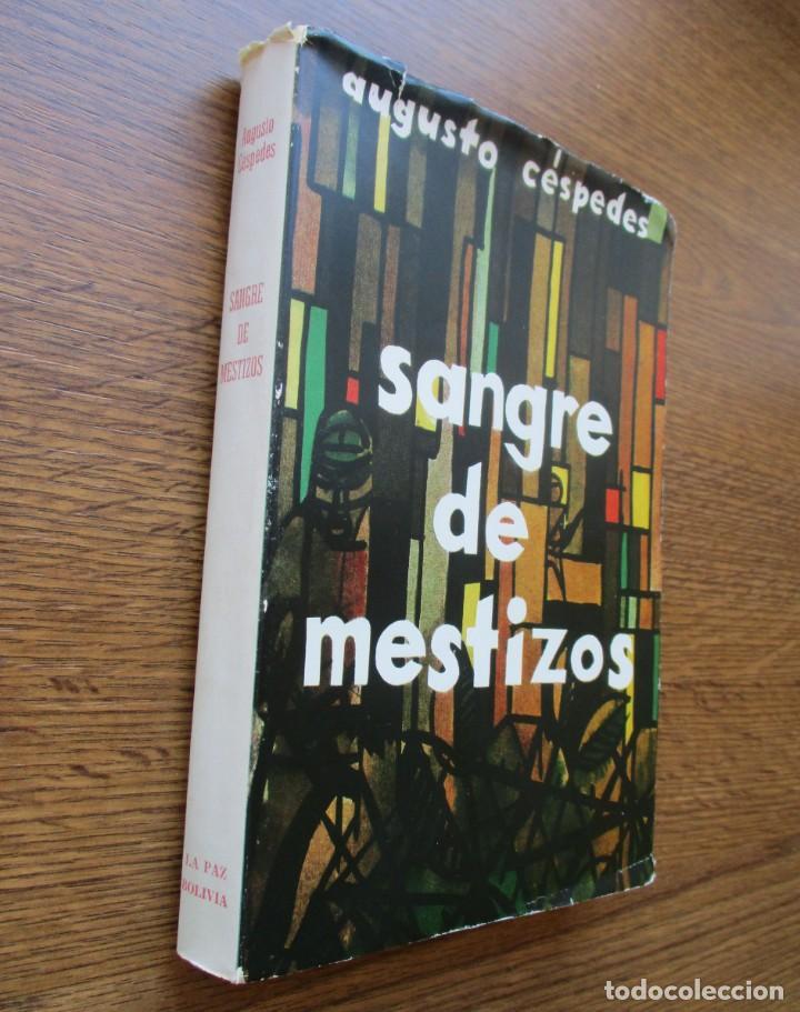 AUGUSTO CÉSPEDES: SANGRE DE MESTIZOS. RELATOS DE LA GUERRA DEL CHACO (LA PAZ. 1962) (Libros de Segunda Mano (posteriores a 1936) - Literatura - Narrativa - Otros)