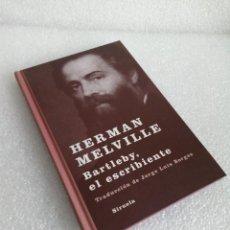 Libros de segunda mano: BARTLEBY, EL ESCRIBIENTE. HERMAN MELVILLE. SIRUELA. 2009. Lote 153687222