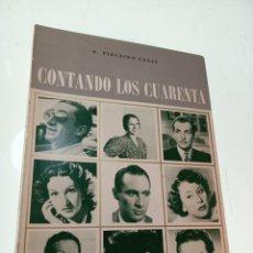 Libros de segunda mano: CONTANDO LOS CUARENTA - F. VIZCAINO CASAS - FIRMADO Y DEDICADO - MADRID - 1972 - . Lote 153828334
