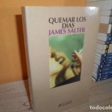 Libri di seconda mano: QUEMAR LOS DIAS / JAMES SALTER / SALAMANDRA. Lote 153855494