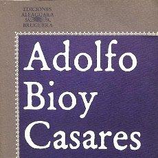 Libros de segunda mano: EL HÉROE DE LAS MUJERES - ADOLFO BIOY CASARES - EDICIONES ALFAGUARA - LITERATURA ALFAGUARA. Lote 154080845