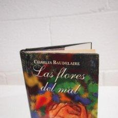Libros de segunda mano: LAS FLORES DEL MAL. CHARLES BAUDELAIRE. Lote 154306542