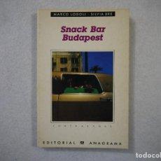 Libros de segunda mano: SNACK BAR BUDAPEST - MARC LODOLI Y SILVIA BRE - ANAGRAMA - 1989. Lote 154321830