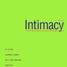 Libros de segunda mano: HANIF KUREISHI. INTIMACY. A NOVEL.. Lote 154690690