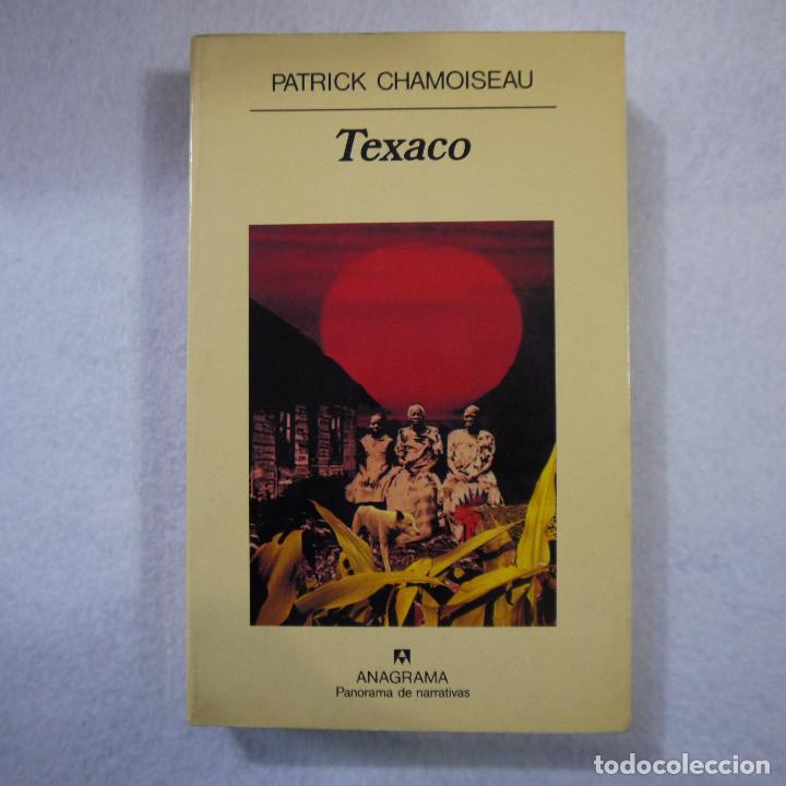 TEXACO - PATRICK CHAMOISEAU - ANAGRAMA - 1994 (Libros de Segunda Mano (posteriores a 1936) - Literatura - Narrativa - Otros)