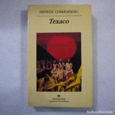 Libros de segunda mano: TEXACO - PATRICK CHAMOISEAU - ANAGRAMA - 1994 . Lote 154959446