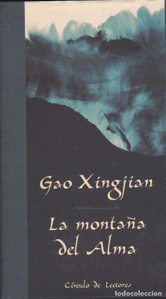 LA MONTAÑA DEL ALMA. GAO XINGJÍAN (Libros de Segunda Mano (posteriores a 1936) - Literatura - Narrativa - Otros)