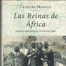 Libros de segunda mano: LAS REINAS DE ÁFRICA. CRISTINA MORATÓ. Lote 155129510