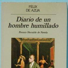 Libros de segunda mano: LMV - FELIX DE AZUA. DIARIO DE UN HOMBRE HUMILLADO. EDITORIAL ANAGRAMA. 1988. Lote 155184282